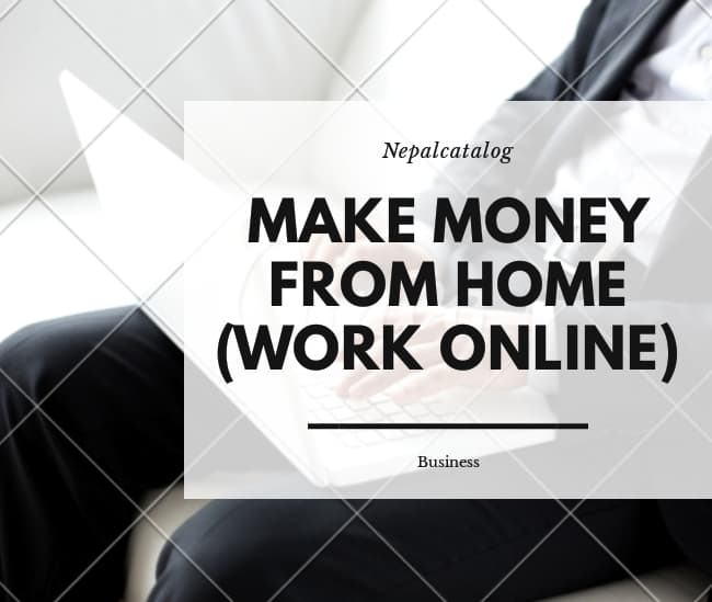 How To Make Online Money in Nepal 2019 (Work From Home)