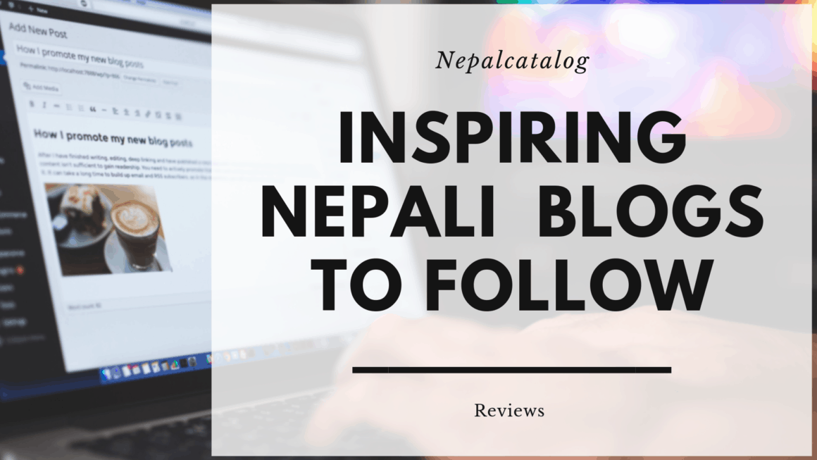 Top Inspiring Nepali Bloggers You Must Follow