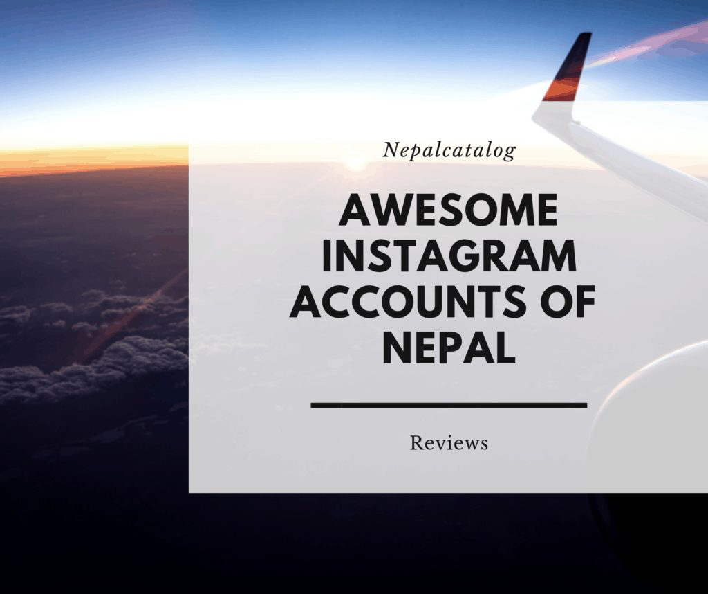 Best Instagram Accounts in Nepal To Follow