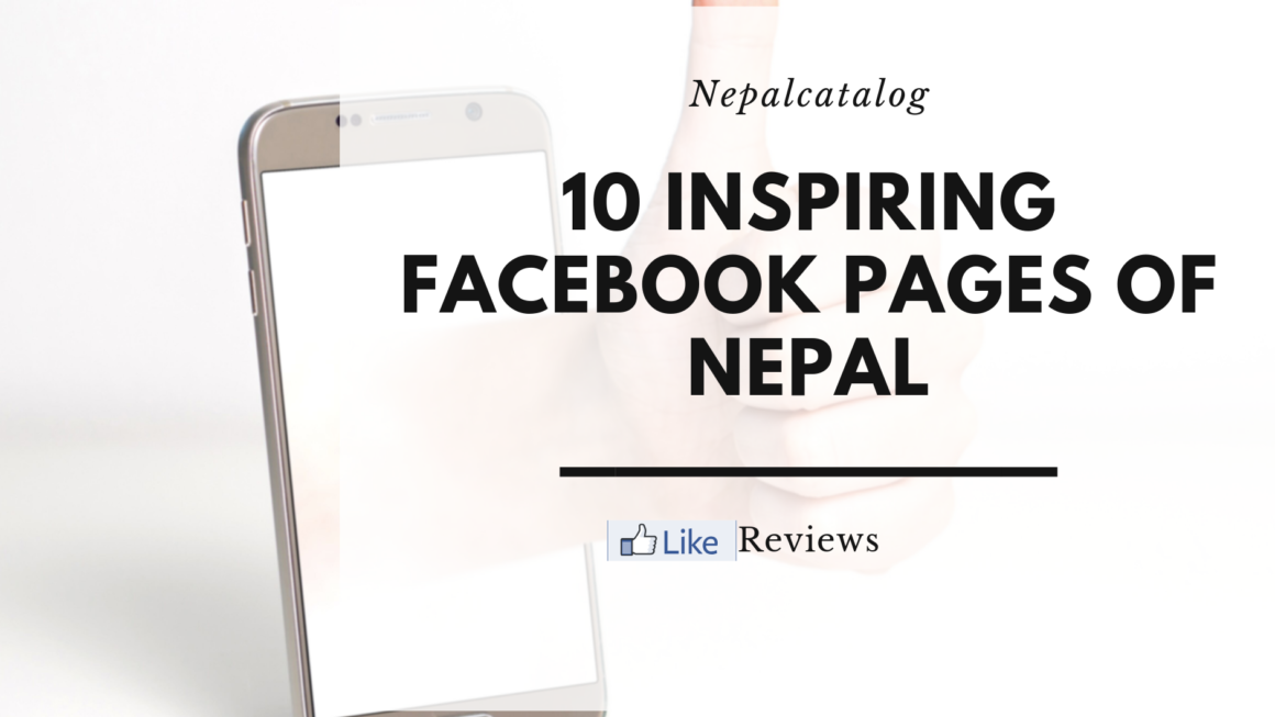 10 Inspiring Facebook Pages of Nepal That Worth a Like