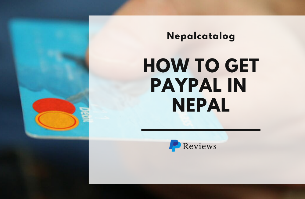 How to Get PayPal Account in Nepal 100% Verified